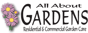 All About Gardens - Residential & Commercial Garden Care